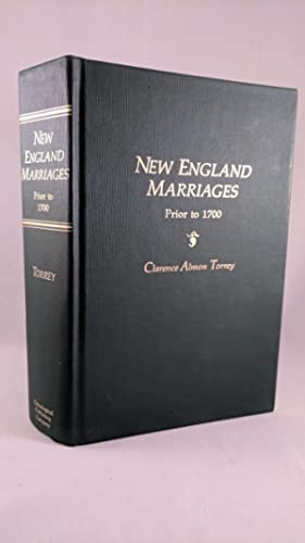 New England Marriages Prior to 1700: Clarence A. Torrey