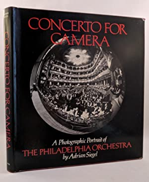 CONCERTO FOR CAMERA a photographic portrait of the philadelphia orchestra: SIEGEL,ADRIAN