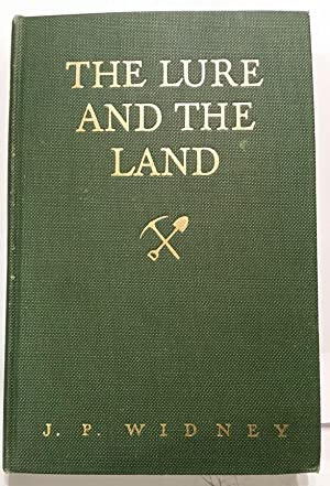 THE LURE AND THE LAND an idyl of the pacific: WIDNEY,J.P.