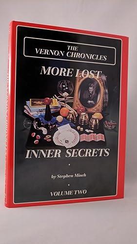 MORE LOST INNER SECRETS [the vernon chronicles VOLUME TWO]: MINCH,STEPHEN