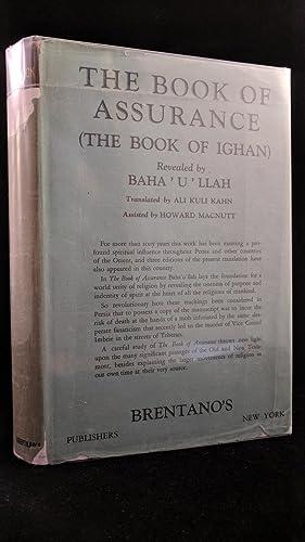 The Book of Assurance [The Book of Ighan]: baha 'u' llah, trans, ali kuli kahn