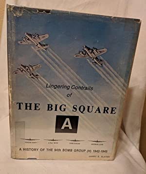 Lingering Contrails of The Big Square: A History of the 94th Bomb Group [H]1942-1945 (signed)