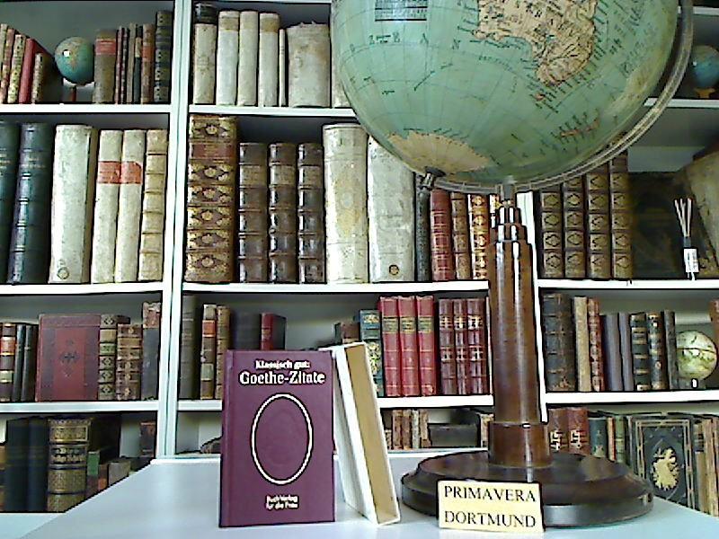 Klassisch gut: Goethe-Zitate. hrsg. von Christel Foerster: Goethe, Johann Wolfgang