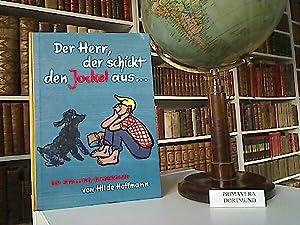 Der Herr, der schickt den Jockel aus,: Hoffmann, Hilde: