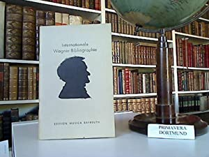 Internationale Wagner-Bibliographie. International Wagner Bibliography. Bibliographie internation...