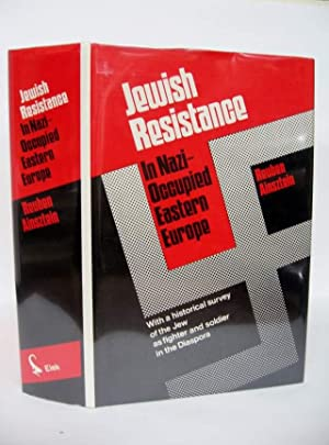 Jewish Resistance in Nazi-Occupied Eastern Europe With a Historical Survey of the Jew as a Fighter ...