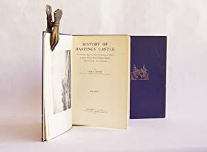 History of Hastings Castle / Two volumes The Castlery, Rape and Battle of Hastings, to which is a...