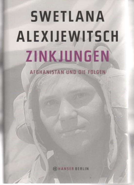 Zinkjungen - Afghanistan und die Folgen: Alexijewitsch, Swetlana