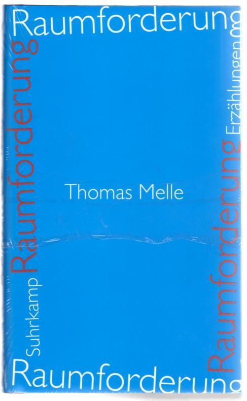 Raumforderung - Erzählungen: Melle, Thomas