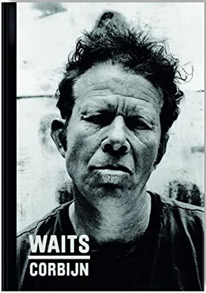Waits / Corbijn ´77 - ´11: Waits, Tom /