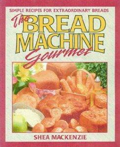 The Bread Machine Gourmet.