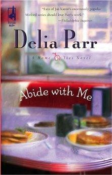 Abide with Me (Home Ties Trilogy, Book: Delia Parr .