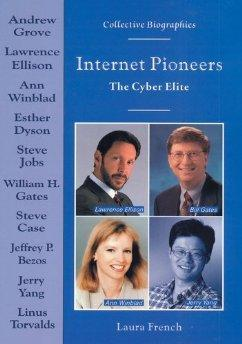 Internet Pioneers: The Cyber Elite.