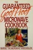 The Guaranteed Goof-Proof Microwave Cookbook.