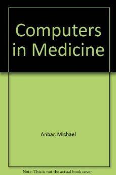 Computers In Medicine (Applications of Computer Science Series).