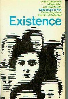 Existence: A New Dimension in Psychiatry and: Rollo May (Editor),