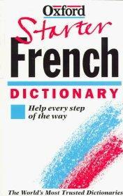 The Oxford Starter French Dictionary.