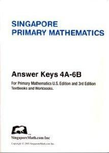Singapore Primary Mathematics: Answer Keys for U.S. Edition and 3rd Edition Textbooks and Workboo...