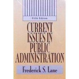 Current Issues in Public Administration.: Frederick S. Lane.