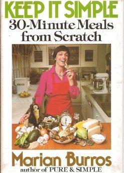 Keep It Simple: 30-Minute Meals from Scratch (Paperback).
