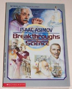 Breakthroughs in Science.: Isaac Asimov.