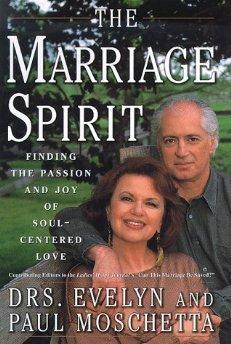 The Marriage Spirit: Finding the Passion and Joy of Soul-Centered Love.