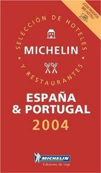 Michelin Red Guide 2004 Espana & Portugal: Michelin Editors.