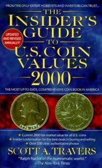 The Insider's Guide to U.S. Coin Values 2000.: Scott A. Travers.
