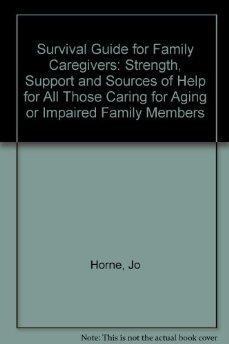 "A Survival Guide for Family Caregivers: Strength,: Horne, Jo""."