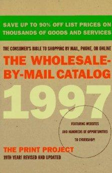 The Wholesale-By-Mail Catalog 1997.