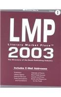 Literary Market Place 2003: The Directory of the American Book Publishing Industry With Industry ...