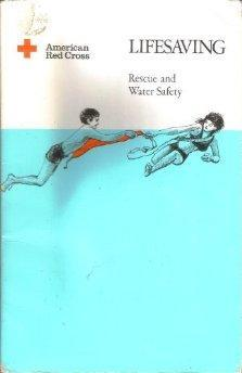 """Lifesaving: Rescue and Water Safety.: Cross, American Red""""."""