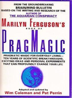 PragMagic.: Marilyn Ferguson, Wim
