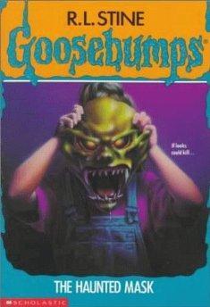 "The Haunted Mask (Goosebumps, No 11): Stine, R. l.""."