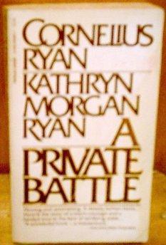 A Private Battle.: Cornelius Ryan, Kathryn