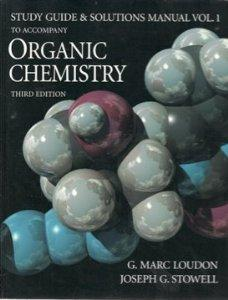 Organic Chemistry: Study Guide and Solutions Manual,: G. Marc Loudon,