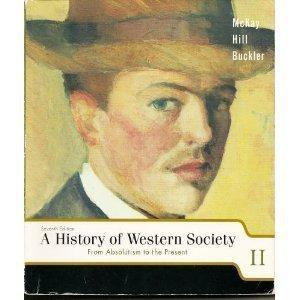 A History of Western Society: From Absolutism to the Present, Chapters 16-31 (Volume II).: John P. ...
