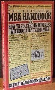 The Official MBA Handbook.: Jim Fisk, Robert Barron.