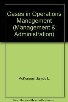 Cases In Operations Management: A Systems Approach.