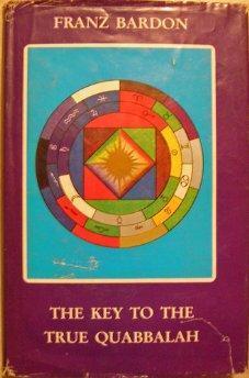 The Key to the True Quabbalah: The: Franz Bardon.