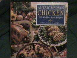 America Loves Chicken: 101 All-Time Best Recipes.