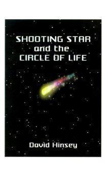Shooting Star: And the Circle of Life.: David Hinsey.