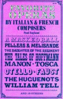 Favorite Operas by Italian and French Composers.: Paul England .