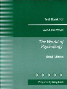 Test Bank for Wood and Wood: The World of Psychology.