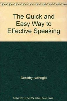 The Quick and Easy Way to Effective: Dale Carnegie.