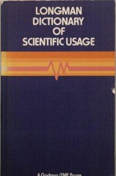 Longman Dictionary of Scientific Usage.: Arthur Godman .