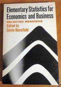 Elementary Statistics for Economics and Business: Selected: Edwin Mansfield.