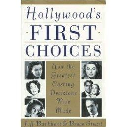 Hollywood's First Choices: How the Greatest Casting: Jeff Burkhart, Bruce