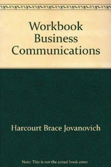 Business Communication: Case Problems and Activities.: Jules Harcourt, A.