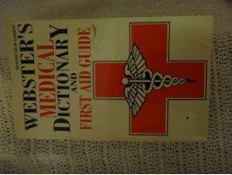Webster's Medical Dictionary and First Aid Guide.